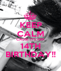 KEEP CALM CAUSE IT'S HER 14TH BIRTHDAY!! - Personalised Poster A1 size