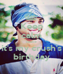 Keep calm cause it's my crush's birthday - Personalised Poster A1 size