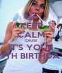 KEEP CALM CAUSE IT'S YOUR 19TH BIRTHDAY - Personalised Poster A1 size