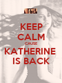 KEEP CALM CAUSE KATHERINE  IS BACK - Personalised Poster A1 size