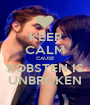 KEEP CALM CAUSE ROBSTEN IS UNBROKEN - Personalised Poster A1 size