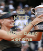 KEEP CALM cause she WILL beat Serena - Personalised Poster A1 size