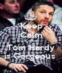 Keep Calm Cause Tom Hardy is Gorgeous  - Personalised Poster A1 size