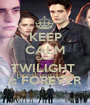 KEEP CALM CAUSE TWILIGHT  is FOREVER - Personalised Poster A1 size