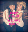 KEEP CALM CAUSE WE ARE  BACK - Personalised Poster A1 size