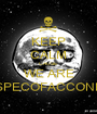 KEEP CALM CAUSE WE ARE SPECOFACCONE - Personalised Poster A1 size