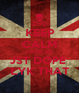 KEEP CALM CAUSE WE JST DOPE  LYK THAT - Personalised Poster A1 size