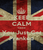 KEEP CALM Cause You Just Got Pranked - Personalised Poster A1 size