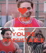 KEEP CALM CAUSE YOU'RE IRRESISTABLE - Personalised Poster A1 size