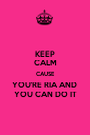 KEEP CALM CAUSE YOU'RE RIA AND  YOU CAN DO IT - Personalised Poster A1 size