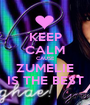 KEEP CALM CAUSE ZUMELIE IS THE BEST - Personalised Poster A1 size