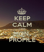 KEEP CALM C'EST MON  PROFILE - Personalised Poster A1 size