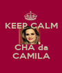 KEEP CALM   CHÁ da CAMILA - Personalised Poster A1 size
