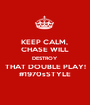 KEEP CALM,  CHASE WILL DESTROY THAT DOUBLE PLAY! #1970sSTYLE - Personalised Poster A1 size