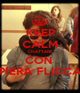KEEP CALM CHATTARE CON  PIERA FLICCA - Personalised Poster A1 size
