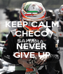 KEEP CALM CHECO AND NEVER GIVE UP - Personalised Poster A1 size