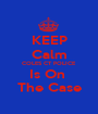 KEEP Calm COLES CT POLICE Is On  The Case - Personalised Poster A1 size