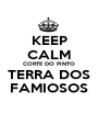 KEEP CALM CORTE DO PINTO TERRA DOS FAMIOSOS - Personalised Poster A1 size