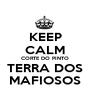 KEEP CALM CORTE DO PINTO TERRA DOS MAFIOSOS - Personalised Poster A1 size