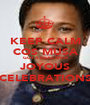 KEEP CALM COS MUSA GOT A DEAL WITH JOYOUS CELEBRATIONS - Personalised Poster A1 size