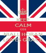 KEEP CALM COS NIALL HORAN LOVES GRACE - Personalised Poster A1 size