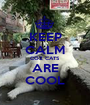 KEEP CALM COZ CATS ARE COOL - Personalised Poster A1 size