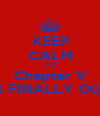 KEEP CALM COZ Chapter V IS FINALLY OUT - Personalised Poster A1 size