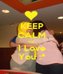 KEEP CALM coz  I Love You :* - Personalised Poster A1 size