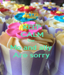 KEEP CALM Coz  Me and ally  Are sorry  - Personalised Poster A1 size