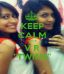 """KEEP CALM COZ V R """"TWINS"""" - Personalised Poster A1 size"""