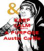 KEEP CALM & CREATE  A PURPOSE Austin Carlile - Personalised Poster A1 size