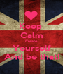 Keep  Calm Create Yourself And be that! - Personalised Poster A1 size