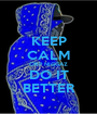 KEEP CALM CRIP NIGGAZ DO IT BETTER - Personalised Poster A1 size