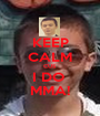 KEEP CALM CUS I DO  MMA! - Personalised Poster A1 size