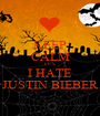 KEEP CALM CUS I HATE JUSTIN BIEBER - Personalised Poster A1 size