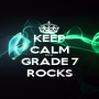 KEEP CALM CUZ GRADE 7 ROCKS - Personalised Poster A1 size