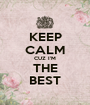 KEEP CALM CUZ I'M THE BEST - Personalised Poster A1 size