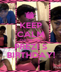KEEP CALM Cuz Its Our PREZI S BIRTHDAY! - Personalised Poster A1 size