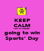 KEEP CALM Cuz St Joseph  going to win Sports' Day - Personalised Poster A1 size