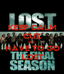 KEEP CALM CUZ WE HAVE TO GO LOST - Personalised Poster A1 size