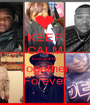 KEEP CALM Cuz We're  Together  Forever - Personalised Poster A1 size