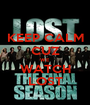 KEEP CALM CUZ WE WATCH LOST - Personalised Poster A1 size