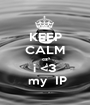 KEEP CALM cz i <3  my  IP - Personalised Poster A1 size