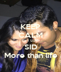 KEEP CALM Cz I LUV  SID More than life - Personalised Poster A1 size