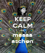 KEEP CALM cz maaaa aschen - Personalised Poster A1 size