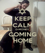 KEEP CALM D-MONEY COMING HOME - Personalised Poster A1 size