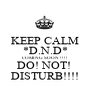 KEEP CALM *D.N.D* COMING SOON !!!! DO! NOT!  DISTURB!!!! - Personalised Poster A1 size