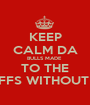 KEEP CALM DA BULLS MADE  TO THE PLAYOFFS WITHOUT D.ROSE - Personalised Poster A1 size