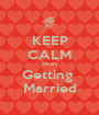 KEEP CALM Dina's Getting  Married - Personalised Poster A1 size