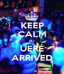 KEEP CALM DJ  UERÉ ARRIVED - Personalised Poster A1 size